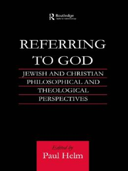Referring to God: Jewish and Christian Perspectives