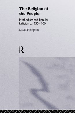 Religion of the People: Methodism and Popular Religion 1750-1900