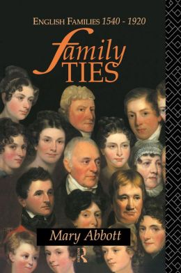 Family Ties: English Families 1540-1920