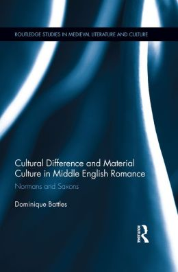 Cultural Difference and Material Culture in Middle English Romance: Normans and Saxons