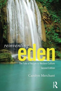 Reinventing Eden: The Fate of Nature in Western Culture