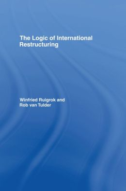 The Logic of International Restructuring: The Management of Dependencies in Rival Industrial Complexes