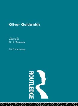 Oliver Goldsmith: The Critical Heritage