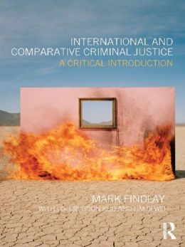 International and Comparative Criminal Justice: A critical introduction