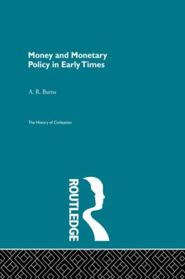 Money and Monetary Policy in Early Times