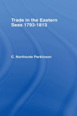 Trade in Eastern Seas 1793-1813