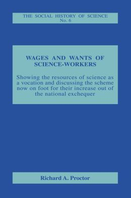 Wages and Wants of Science Work