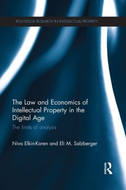 The Law and Economics of Intellectual Property in the Digital Age: The Limits of Analysis