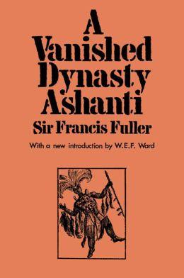 A Vanished Dynasty - Ashanti