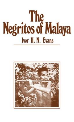 Negritos of Malaya