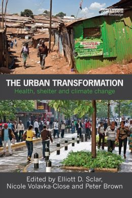 The Urban Transformation: Health, Shelter and Climate Change