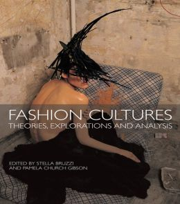 Fashion Cultures: Theories, Explorations and Analysis