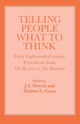 Telling People What to Think: Early Eighteenth Century Periodicals from the Review to the Rambler