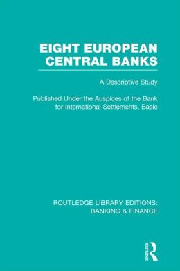Eight European Central Banks (RLE Banking & Finance): Organization and Activities