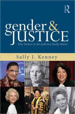 Gender and Justice: Why Women in the Judiciary Really Matter