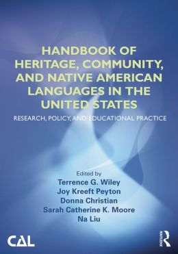 Handbook of Heritage, Community, and Native American Languages in the United States: Research, Policy, and Educational Practice