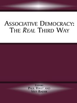 Associative Democracy: The Real Third Way