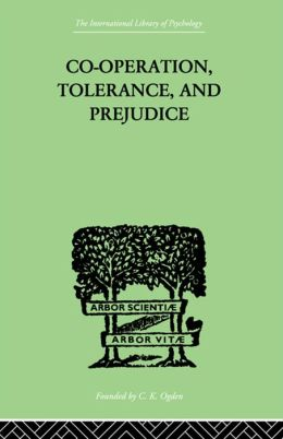 Co-Operation, Tolerance, And Prejudice: A CONTRIBUTION TO SOCIAL AND MEDICAL PSYCHOLOGY