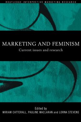 Marketing and Feminism: Current issues and research