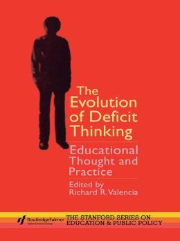 The Evolution of Deficit Thinking: Educational Thought and Practice
