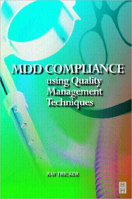 MDD Compliance Using Quality Management Techniques