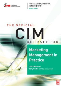 CIM Coursebook 06/07 Marketing Management in Practice