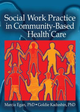 Social Work Practice in Community-Based Health Care