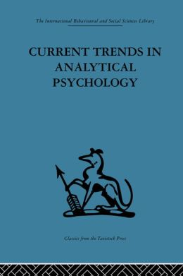 Current Trends in Analytical Psychology: Proceedings of the first international congress for analytical psychology