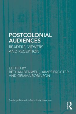 Postcolonial Audiences: Readers, Viewers and Reception