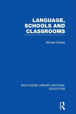 Language, Schools and Classrooms (RLE Edu L Sociology of Education)