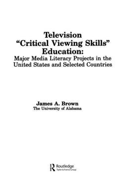 Television ',Critical Viewing Skills', Education: Major Media Literacy Projects in the United States and Selected Countries