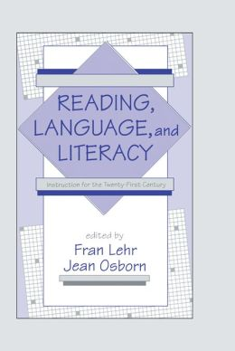 Reading, Language, and Literacy: Instruction for the Twenty-first Century
