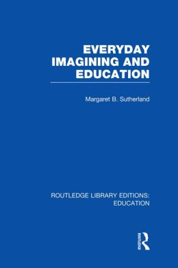 Everyday Imagining and Education