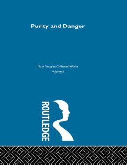 Purity and Danger: An Analysis of Concepts of Pollution and Taboo