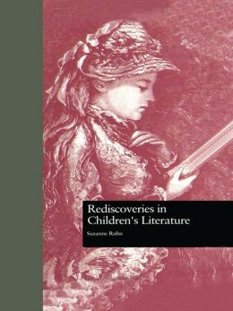 Rediscoveries in Children's Literature
