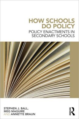 How Schools Do Policy: Policy Enactments in Secondary Schools