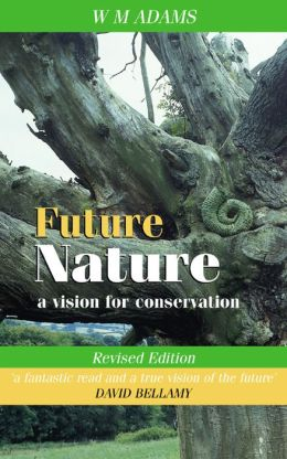 Future Nature: A Vision for Conservation