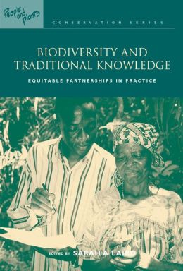Biodiversity and Traditional Knowledge: Equitable Partnerships in Practice