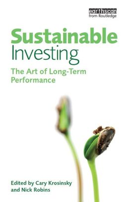 Sustainable Investing: The Art of Long-Term Performance