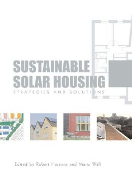 Sustainable Solar Housing: Volume 1 - Exemplary Buildings and Technologies