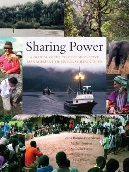 Sharing Power: A Global Guide to Collaborative Management of Natural Resources