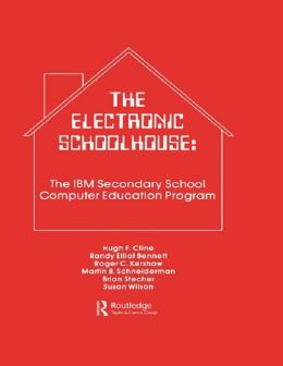 The Electronic Schoolhouse: The Ibm Secondary School Computer Education Program