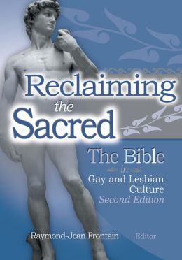 Reclaiming the Sacred: The Bible in Gay and Lesbian Culture, Second Edition