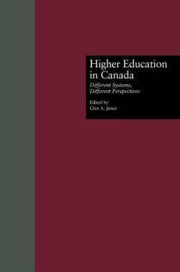 Higher Education in Canada: Different Systems, Different Perspectives