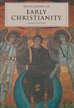 Encyclopedia of Early Christianity, Second Edition