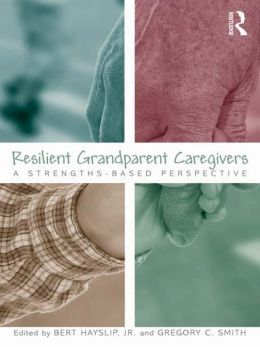 Resilient Grandparent Caregivers: A Strengths-Based Perspective
