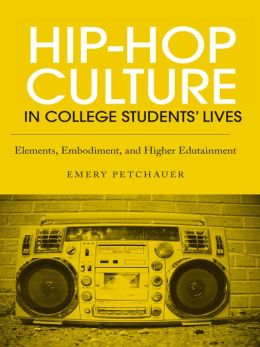 Understanding Hip-Hop on College Campuses: Elements, Embodiment, and Higher Edutainment
