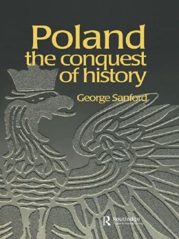 Poland: The Conquest of History
