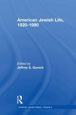 American Jewish Life, 1920-1990: American Jewish History