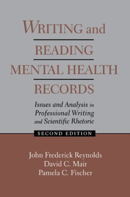 Writing and Reading Mental Health Records: Issues and Analysis in Professional Writing and Scientific Rhetoric